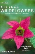 Field Guide to Alaskan Wildflowers Commonly Seen Along Highways and Byways