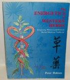 The Energetics of Western Herbs: Integrating Western and Oriental Herbal Medicine Traditions...