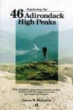 Exploring the 46 Adirondack High Peaks With 282 Photos, Maps & Mountain Profiles, Excerpts f...