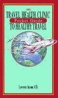 Travel Health Clinic Pocket Guide to Healthy Travel