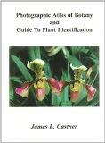 Photographic Atlas of Botany & Guide to Plant Identification