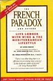 The French Paradox and Beyond: Livie Longer with Wine and the Mediterranean Lifestyle