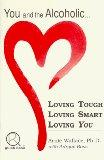 Loving Tough Loving Smart Loving You