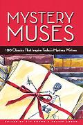 Mystery Muses 100 Classics That Inspire Today's Mystery Writers
