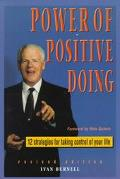 Power of Positive Doing: 12 Strategies for Taking Control of Your Life