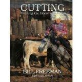Cutting: Training the Horse and Rider (Masters) - Bill Freeman - Hardcover - 1st Edition
