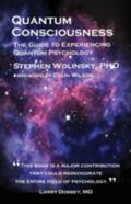 Quantum Consciousness The Guide to Experiencing Quantum Psychology