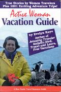 Active Woman Vacation Guide Terrific New Vacations for Today's Families