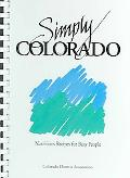 Simply Colorado Nutritious Recipes for Busy People