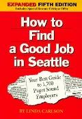 How to Find a Good Job in Seattle: Your Best Guide to 1,700 Puget Sound Employers