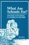 What Are Schools For? Holistic Education in American Culture