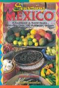 Savoring Mexico A Cookbook & Travel Guide to the Recipes & Regions of Mexico
