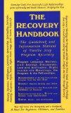 Recovery Handbook The Guidebook and Information Manual of Twelve Step Program Recovery