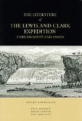 Literature of the Lewis and Clark Expedition A Bibliography and Essays