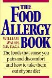 Food Allergy Book: The Foods That Cause You Pain and Discomfort and how to Eliminate Them fr...