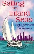 Sailing the Inland Seas Further Adventures of Two Sunset Sailors