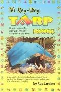 Ray-way Tarp Book How To Make A Tarp And Net-tent, And Use Them In The Wilds
