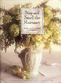 Stop and Smell the Rosemary Recipes and Traditions to Remember