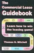 Commercial Lease Guidebook Learn How to Win the Leasing Game!