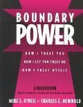Boundary Power How I Treat You, How I Let You Treat Me, How I Treat Myself