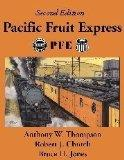 Pacific Fruit Express - Anthony W. Thompson - Hardcover