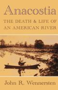 Anacostia: The Death and Life of an American River