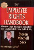 Employee Rights Handbook : Effective Legal Strategies to Protect Your Job from Interview to ...