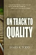 On Track to Quality
