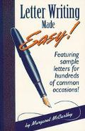 Letter Writing Made Easy! Featuring Sample Letters for Hundreds of Common Occasions
