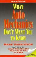What Auto Mechanics Don't Want You to Know - Mark Eskeldson - Paperback