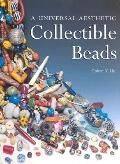 Collectible Beads A Universal Aesthetic