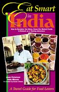 Eat Smart in India How to Decipher the Menu, Know the Market Foods & Embark on a Tasting Adv...