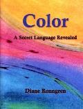 Color: A Secret Language Revealed