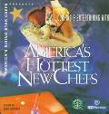 America's Rising Star Chefs Presents Cooking & Entertaining With America's Hottest New Chefs...
