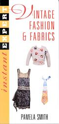 Vintage Fashion and Fabrics - Pamela D. Smith - Paperback