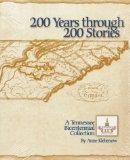 200 Years Through 200 Stories A Tennessee Bicentennial Collection