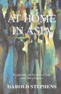 At Home in Asia Expatriates in Southeast Asia and Their Stories