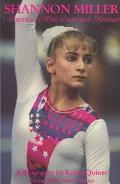 Shannon Miller America's Most Decorated Gymnast  A Biography
