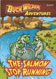 The Salmon Stop Running (Buck Wilder Adventures)