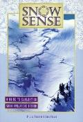 Snow Sense A Guide to Evaluating Snow Avalanche Hazard