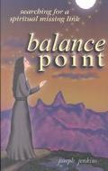 Balance Point Searching for a Spiritual Missing Link