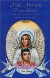 Angel Messages from above: Stories, Poems, Essays and Loving Words from John, My Guardian Angel