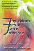 Freedom from Fear Forever The Acu-Power Way to Overcoming Your Fear, Phobias and Inner Problems
