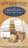 The Bentley Collection Guide: The Reference Tool for Consultants, Collectors, and Enthusiast...