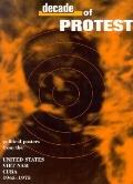 Decade of Protest: Political Posters from the United States Vietnam Cuba 1965-1975