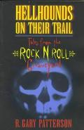 Hellhounds on Their Trail: Tales From the Rock and Roll Graveyard - R. Gary Patterson - Pape...