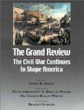 The Grand Review : The Civil War Continues to Shape America