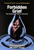 Forbidden Grief The Unspoken Pain of Abortion