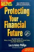 Protecting Your Financial Future: The Inside Story on Wills, Living Trusts, Probate, Estate ...