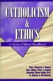 Catholicism & Ethics Text A Medical - Moral Handbook